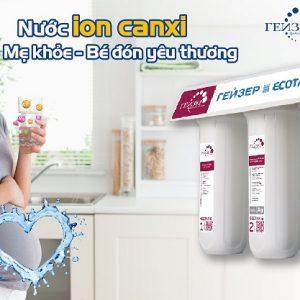 Nước ion canxi rất cần thiết cho người cao tuổi, trẻ em và phụ nữ mang thai