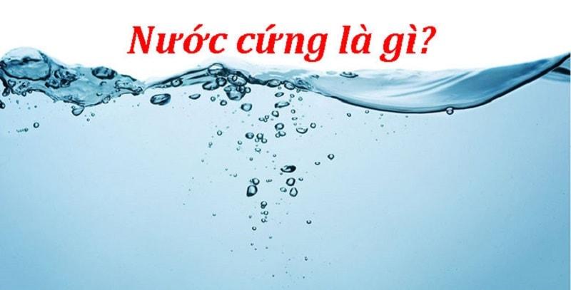Nước cứng là gì? Phân loại các dòng nước cứng phổ biến