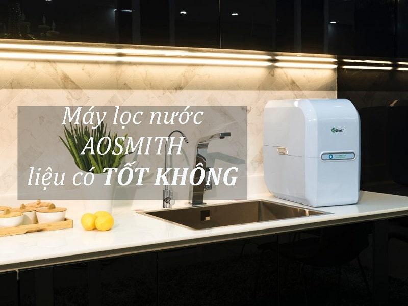 Máy lọc nước AOSMITH có tốt không?